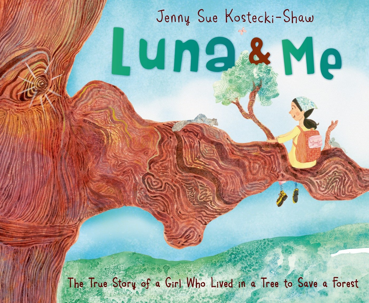Luna & Me: The True Story of a Girl Who Lived in a Tree to Save a Forest ~Child Review