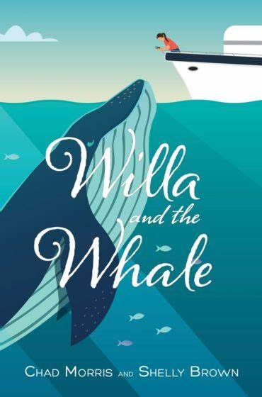 Willa and the Whale by Chad Morris and Shelly Brown