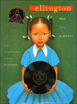 Ellington Was Not a Street by Ntozake Shange, Kadir Nelson