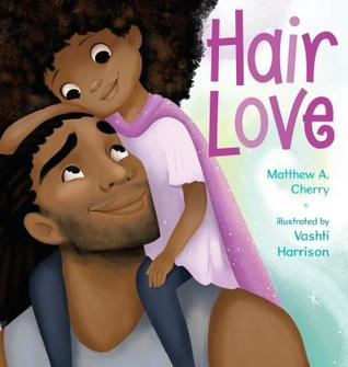 Hair Love by Matthew A. Cherry, Vashti Harrison